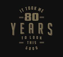 Funny 80th Birthday T-shirt Unisex T-Shirt