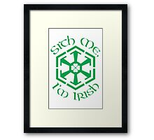 Sith Me, I'm Irish Framed Print