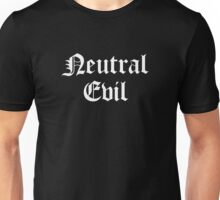Neutral Evil Unisex T-Shirt