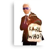 Karl Lagerfeld- Karl who Canvas Print