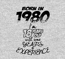 Born in 1980 i'm 18 years of old with some years of experience Unisex T-Shirt