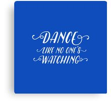 Dance like no one's watching - blue Canvas Print