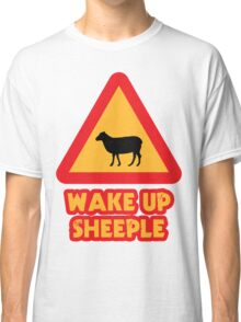 WAKE UP SHEEPLE Sign Classic T-Shirt