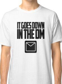 YO GOTTI - DOWN IN THE DM Classic T-Shirt