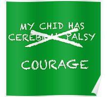 My Child Has Cerebral Palsy- No, Courage! Poster