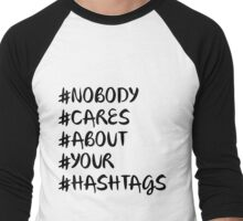 Article-nobody-cares-about-your-hashtags Men's Baseball ¾ T-Shirt
