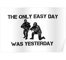 The only easy day was yesterday! Poster