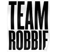 Team Robbie! Poster