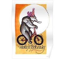 make it look easy, circus bear print Poster