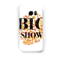 Big Show Samsung Galaxy Case/Skin