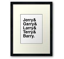 Jerry & Garry & Larry & Terry & Barry. (Parks & Rec) Framed Print