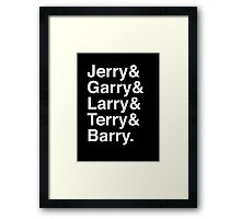 Jerry & Garry & Larry & Terry & Barry. (Parks & Rec) (Inverse) Framed Print