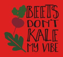Beets Don't Kale My Vibe Kids Tee