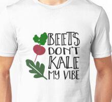 Beets Don't Kale My Vibe Unisex T-Shirt