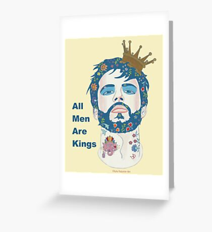 All Men Are Kings II Greeting Card