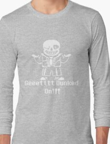 Undertale Get Dunked On! Long Sleeve T-Shirt