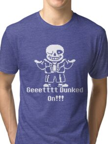 Undertale Get Dunked On! Tri-blend T-Shirt