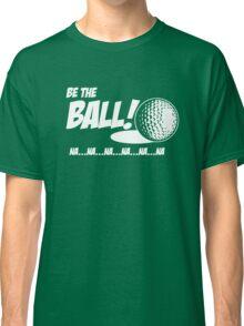 Golf - Be the Ball Classic T-Shirt
