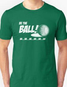 Golf - Be the Ball T-Shirt