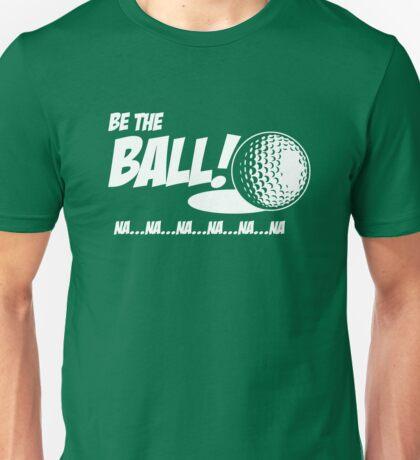 Golf - Be the Ball Unisex T-Shirt