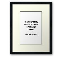 BE YOURSELF...  Framed Print