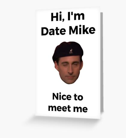 Date Mike - The Office (U.S.) Greeting Card