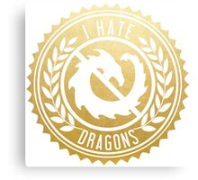 I Hate Dragons Canvas Print