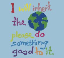 I will inherit the Earth please do something good to it Baby Tee