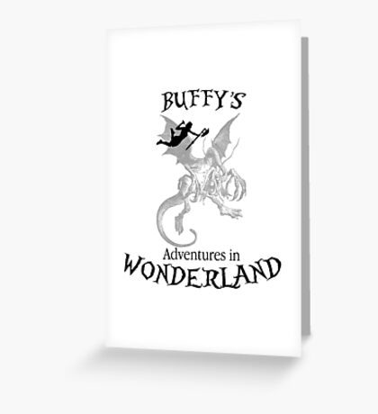 Buffy's  Adventures in Wonderland Greeting Card