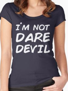 I AM NOT DAREDEVIL Women's Fitted Scoop T-Shirt