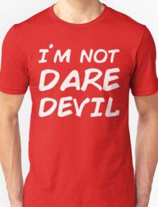 I AM NOT DAREDEVIL Unisex T-Shirt
