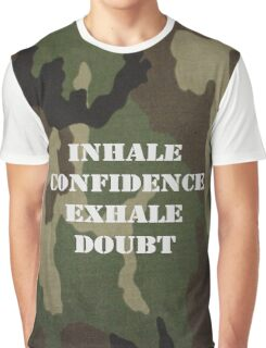 Inhale Confidence, Exhale Doubt Graphic T-Shirt
