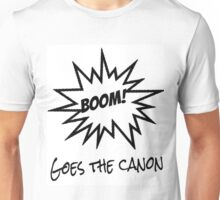 BOOM! Goes the Canon Unisex T-Shirt