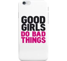 Good girls do bad things iPhone Case/Skin