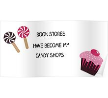 """Book Stores are my Candy Shops"" Prints and Laptop skins. Poster"
