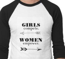 Girls Compete, Women Empower Men's Baseball ¾ T-Shirt