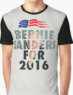 Bernie for 2016 Graphic T-Shirt