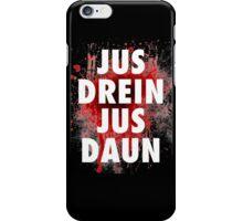 Jus drein jus daun the 100 black shirt iPhone Case/Skin