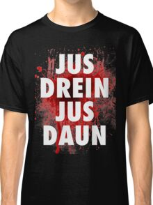 Jus drein jus daun the 100 black shirt Classic T-Shirt