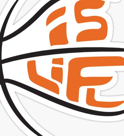 Ball Is Life Sticker