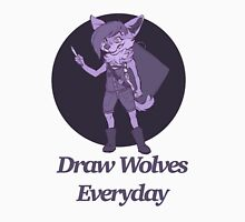 Draw Wolves Everyday  Unisex T-Shirt