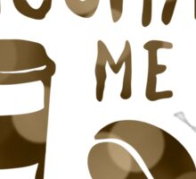 you mocha me crazy bokeh Sticker