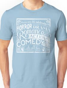 movies are like  Unisex T-Shirt