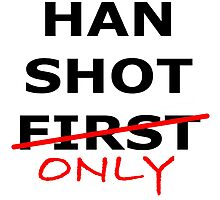 Han Shot Only Photographic Print