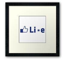 Lie.. Framed Print