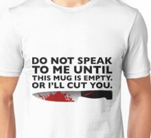 'Do Not Speak To Me' Mug Unisex T-Shirt