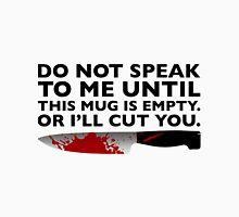 'Do Not Speak To Me' Mug Unisex T-Shirt