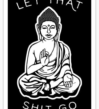 Let That Shit Go Buddha Black Sticker