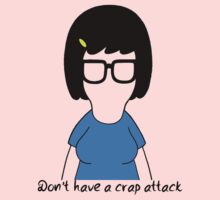 Don't Have A Crap Attack // Tina Belcher Kids Tee