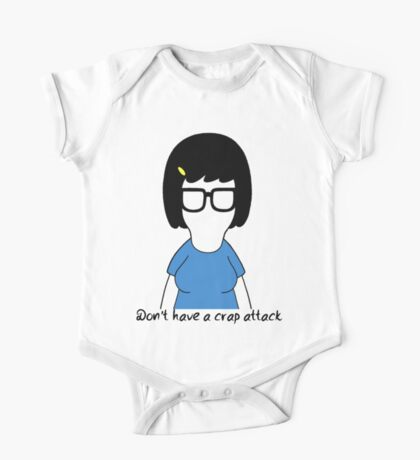 Don't Have A Crap Attack // Tina Belcher One Piece - Short Sleeve